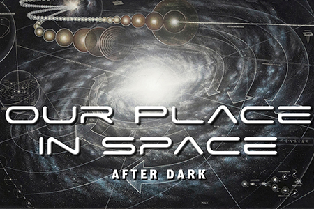 After Dark: Our Place in Space